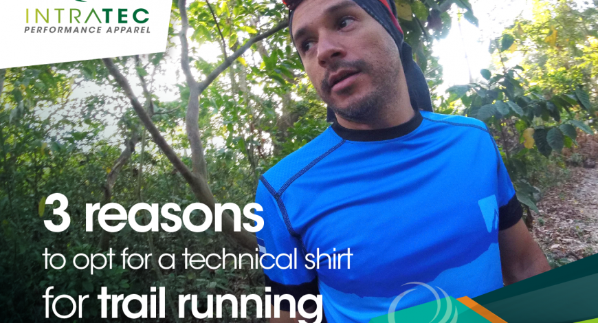 Three reasons to opt for a technical shirt for trail running.